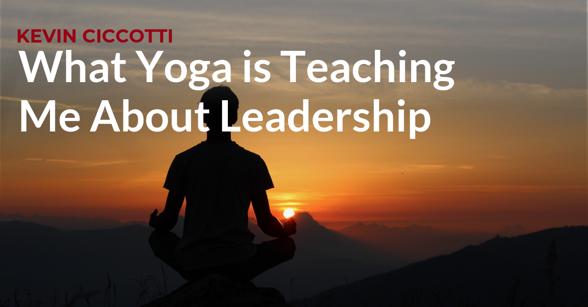 What Yoga Can Teach Us About Leadership