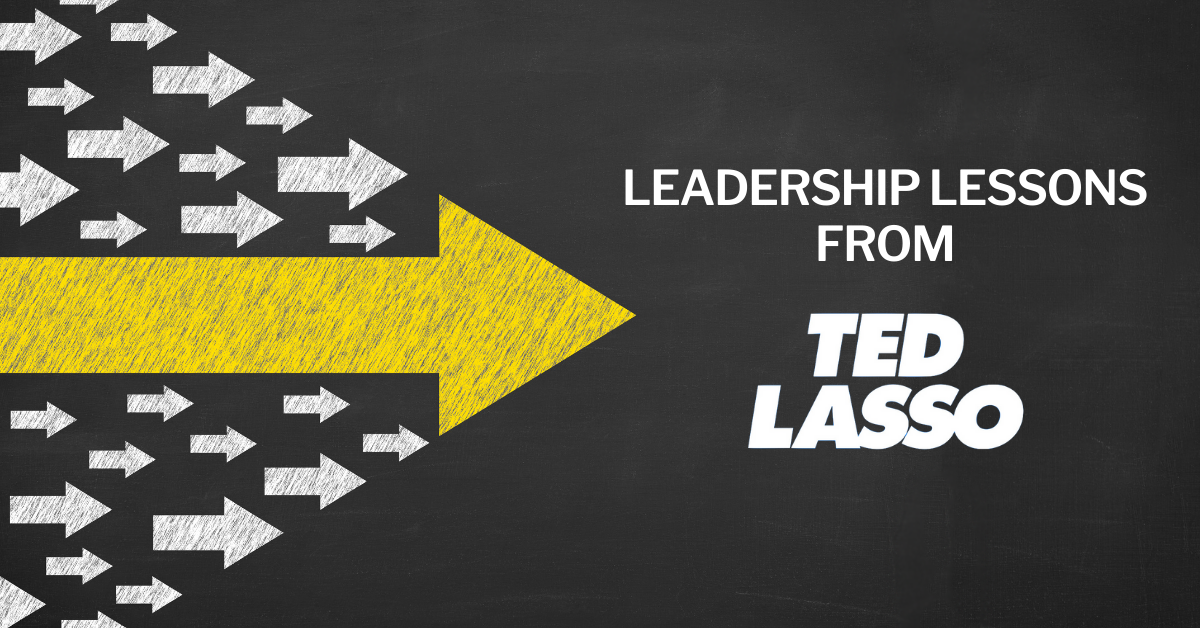 Leadership Lessons From Ted Lasso